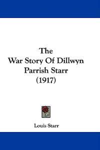 The War Story of Dillwyn Parrish Starr