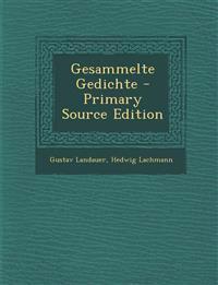 Gesammelte Gedichte - Primary Source Edition