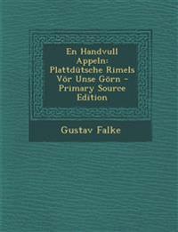 En Handvull Appeln: Plattdutsche Rimels VOR Unse Gorn - Primary Source Edition