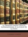 Le Premier Grand Procès International À La Cour De La Haye
