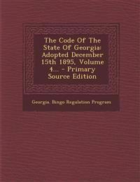 The Code of the State of Georgia: Adopted December 15th 1895, Volume 4... - Primary Source Edition