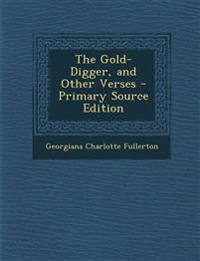 The Gold-Digger, and Other Verses - Primary Source Edition