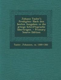 Johann Tauler's Predigten: Nach den besten Ausgaben in die jetzige Schriftsprache übertragen.