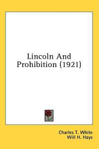 Lincoln And Prohibition