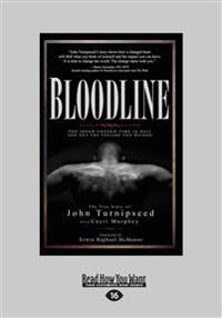 Bloodline : You Spend Enough Time in Hell You Get the Feeling You Belong (Large Print 16pt)