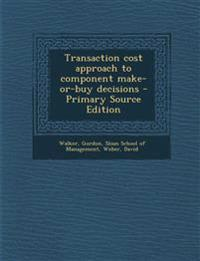 Transaction cost approach to component make-or-buy decisions