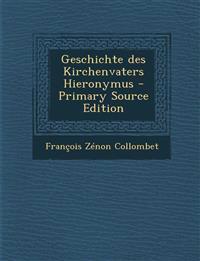 Geschichte des Kirchenvaters Hieronymus - Primary Source Edition