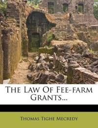 The Law Of Fee-farm Grants...