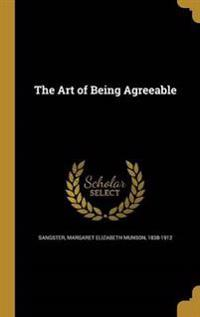 ART OF BEING AGREEABLE