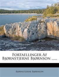 Fortaellinger Af Bjørnstjerne Bjørnson ......