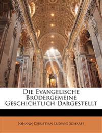 Die evangelische Brüdergemeine geschichtlich Dargestellt