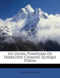 Ad Legem Pompejam De Parricidii Crimine Ejusque Poena