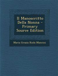 Il Manoscritto Della Nonna - Primary Source Edition