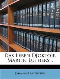 Das Leben D[okto]r Martin Luthers...