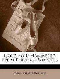 Gold-Foil: Hammered from Popular Proverbs