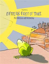 Fifteen Feet of Time/Pet Metara Od Vremena: Children's Picture Book English-Bosnian (Bilingual Edition/Dual Language)
