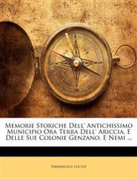 Memorie Storiche Dell' Antichissimo Municipio Ora Terra Dell' Ariccia, E Delle Sue Colonie Genzano, E Nemi ...
