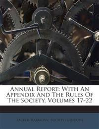 Annual Report: With An Appendix And The Rules Of The Society, Volumes 17-22