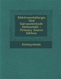 Elektrometallurgie Und Galvanotechnik: Edelmetalle