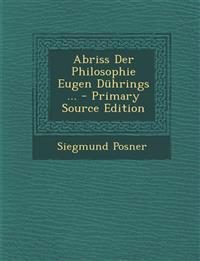 Abriss Der Philosophie Eugen Duhrings ...