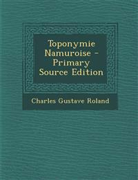 Toponymie Namuroise - Primary Source Edition