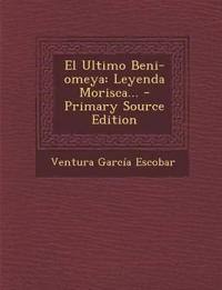 El Ultimo Beni-omeya: Leyenda Morisca...