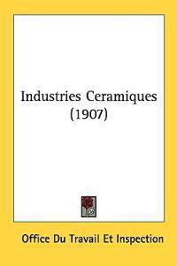 Industries Ceramiques/ Ceramic Industries