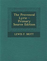 The Provencal Lyric - Primary Source Edition