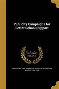 PUBLICITY CAMPAIGNS FOR BETTER