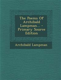 The Poems Of Archibald Lampman...