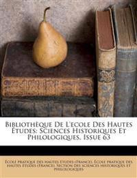 Bibliothèque De L'ecole Des Hautes Études: Sciences Historiques Et Philologiques, Issue 63