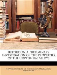 Report On a Preliminary Investigation of the Properties of the Copper-Tin Alloys