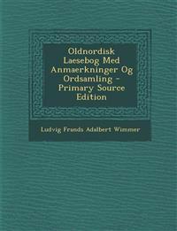Oldnordisk Laesebog Med Anmaerkninger Og Ordsamling