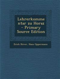 Lehrerkommentar zu Horaz - Primary Source Edition