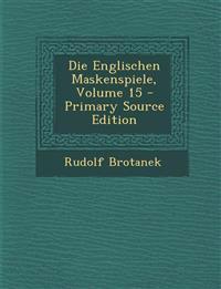 Die Englischen Maskenspiele, Volume 15