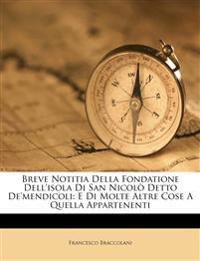 Breve Notitia Della Fondatione Dell'isola Di San Nicolò Detto De'mendicoli: E Di Molte Altre Cose A Quella Appartenenti