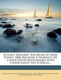 Science Anglaise, Son Bilan Au Mois D'août 1868: Réunion À Norwich De L'association Britannique Pour L'avancement Des Sciences...