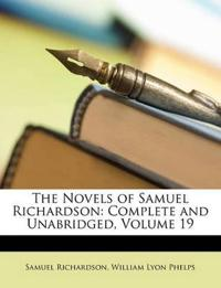 The Novels of Samuel Richardson: Complete and Unabridged, Volume 19