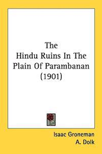 The Hindu Ruins In The Plain Of Parambanan