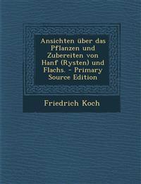 Ansichten Uber Das Pflanzen Und Zubereiten Von Hanf (Rysten) Und Flachs. - Primary Source Edition