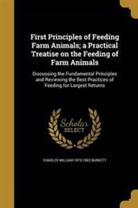 1ST PRINCIPLES OF FEEDING FARM