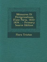 Memoires Et Peregrinations D'Une Paria, 1833-1834... - Primary Source Edition