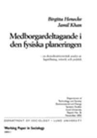 Medborgardeltagande i den fysiska planeringen, En demokratiteoretisk analys av lagstiftning, retorik och praktik