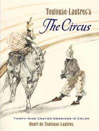 Toulouse-Lautrec's The Circus