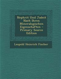 Nephrit Und Jadeit Nach Ihren Mineralogischen Eigenschaften - Primary Source Edition