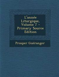 L'Annee Liturgique, Volume 7