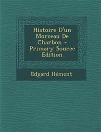 Histoire D'un Morceau De Charbon - Primary Source Edition