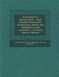 Lateinischen Synonymik: Nach Gardin-Dumesnil's Synonymes Latins Neu Bearbeitet Und Vermehrt - Primary Source Edition