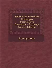 Sakenisto: Kokoelma Uudempaa Suomalaista Runoutta - Primary Source Edition