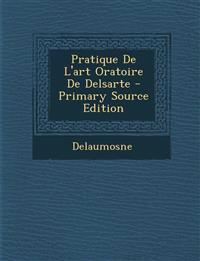 Pratique de L'Art Oratoire de Delsarte - Primary Source Edition